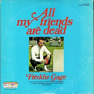 All My Friends are Dead, Freddie Gage